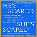 He's Scared, She's Scared: Understanding the Hidden Fears That Sabotage Your Relationships (       UNABRIDGED) by Steven Carter, Julia Sokol Narrated by Kevin Young