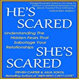 img - for He's Scared, She's Scared: Understanding the Hidden Fears That Sabotage Your Relationships book / textbook / text book