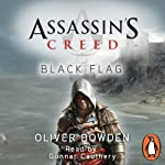 Assassin's Creed: Black Flag | Oliver Bowden