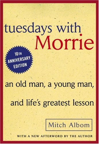 Tuesdays with Morrie: An Old Man, a Young Man, and Life's Greatest Lesson, MITCH ALBOM