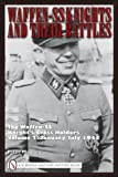 Waffen-SS Knights and Their Battles: The Waffen-SS Knights Cross Holders: Volume 2: January-July 1943 (0764335278) by Peter Mooney