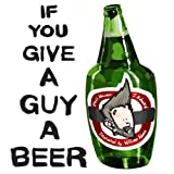 If You Give A Guy A Beer