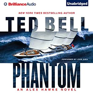 Phantom: An Alex Hawke Thriller, Book 7 | [Ted Bell]