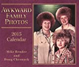Awkward Family Photos 2015 Day-to-Day Calendar