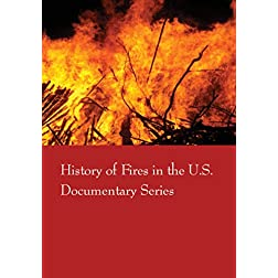 History of Fires in the U.S.