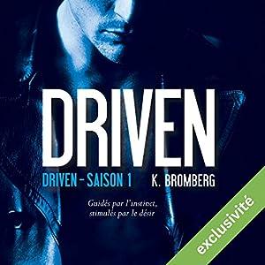 Driven (Driven 1) | Livre audio Auteur(s) : K. Bromberg Narrateur(s) : Ludmila Ruoso