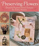 Preserving Flowers: Dried and Pressed...