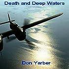 Death and Deep Waters Hörbuch von Don Yarber Gesprochen von: Tyler J Singleton