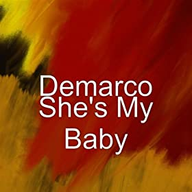 Amazon.com: She's My Baby: Demarco: MP3 Downloads