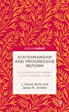 Statesmanship and Progressive Reform: An Assessment of Herbert Crolys Abraham Lincoln (Palgrave Pivot)