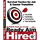 Ready Aim Hired 2011: Survival Tactics for Job & Career Transition ~ Fred Coon