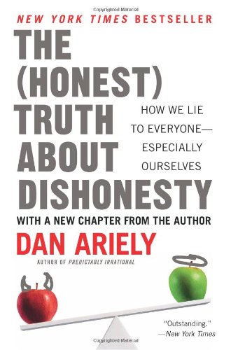 The Honest Truth About Dishonesty: How We Lie to Everyone--Especially Ourselves: Dan Ariely: 9780062183613: Amazon.com: Books