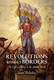 img - for Revolutions without Borders: The Call to Liberty in the Atlantic World book / textbook / text book