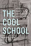 The Cool School: Writing from Americas Hip Underground