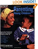 Parenting Young Children: Systematic Training for Effective Parenting (STEP) of Children Under Six