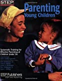 img - for Parenting Young Children: Systematic Training for Effective Parenting (STEP) of Children Under Six book / textbook / text book
