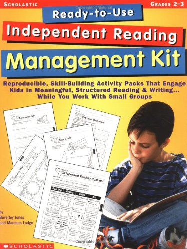 Ready-To-Use Independent Reading Management Kit: Grades 2-3: Reproducible, Skill-Building Activity Packs That Engage Kids in Meaningful, Structured Re