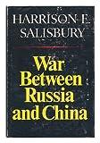 War Between Russia & China (0393053946) by Salisbury, Harrison E.