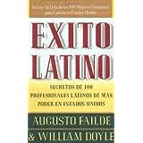 Exito Latino: Secretos de 100 Profesionales Latinos de Mas Poder en Estados Unidos