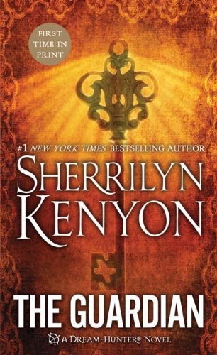 The Guardian (Dream-Hunter Novels) by Sherrilyn Kenyon