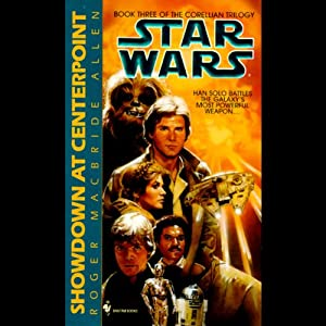 Star Wars: The Corellian Trilogy: Showdown at Centerpoint Audiobook