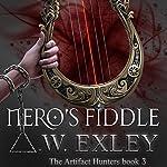 Nero's Fiddle | A. W. Exley