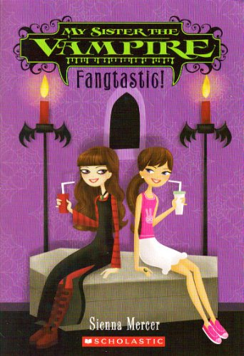 Fangtastic! (My Sister the Vampire, Book 2)