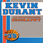 Kevin Durant: An Unauthorized Biography |  Belmont and Belcourt Biographies