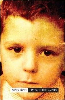 Lives of the Saints: Nino Ricci: 9781897151358: Books ...
