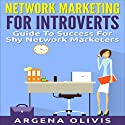 Network Marketing for Introverts: Guide to Success for the Shy Network Marketer Hörbuch von Argena Olivis Gesprochen von: Jane M. Held