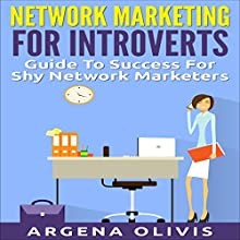 Network Marketing for Introverts: Guide to Success for the Shy Network Marketer (       UNABRIDGED) by Argena Olivis Narrated by Jane M. Held