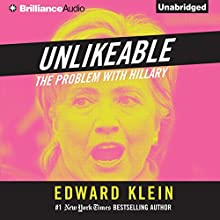 Unlikeable: The Problem with Hillary (       UNABRIDGED) by Edward Klein Narrated by Jeff Cummings