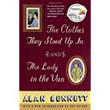 The Clothes They Stood Up In and The Lady in the Vanby Alan Bennett