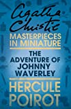 The Adventure of Johnnie Waverley: An Agatha Christie Short Story