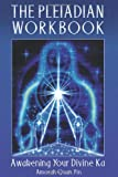 The Pleiadian Workbook: Awakening Your Divine Ba