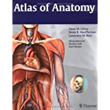 Atlas of Anatomy (Thieme Anatomy) ~ Anne M. Gilroy