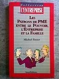 echange, troc Michel Bauer - Les patrons de PME entre le pouvoir, l'entreprise et la famille