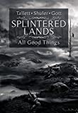 img - for Splintered Lands: All Good Things... book / textbook / text book