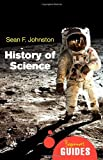 The History of Science: A Beginner's Guide (Beginner's Guides)