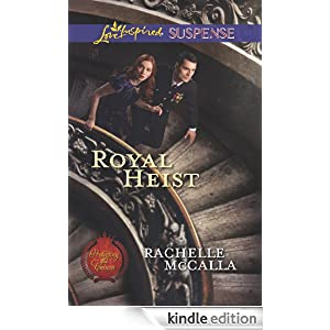 Royal Heist (Protecting the Crown) Rachelle McCalla