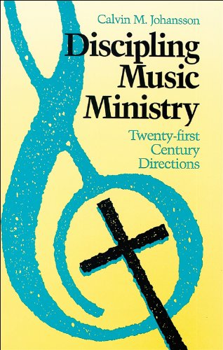 Discipling Music Ministry: Twenty-First Century Directions