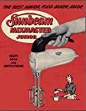 img - for Sunbeam Mixmaster Junior Recipe Book and Instructions book / textbook / text book