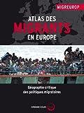 echange, troc Réseau MIGREUROP - Atlas des migrants en Europe: Géographie critique des politiques migratoires