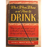 What, When, Where and How to Drink ~ Richard L. & David...