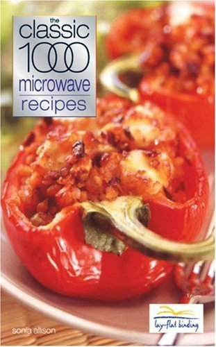 The Classic 1000 Microwave Recipes By Allison, Sonia (1998) Paperback