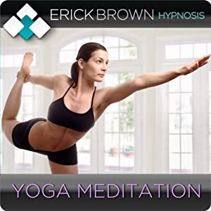 Yoga Meditation and Hypnosis: Hypnosis & Subliminal | [Erick Brown]