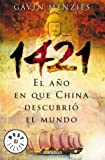 1421, El Ano En Que China Descubrio El Mundo/ 1421: the Year China Discovered the World (Best Seller) (Spanish Edition) (849793508X) by Gavin Menzies