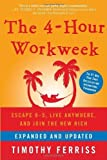 img - for The 4-Hour Workweek: Escape 9-5, Live Anywhere, and Join the New Rich (Expanded and Updated) (Edition Exp Upd) by Ferriss, Timothy [Hardcover(2009  ] book / textbook / text book