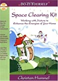 Do-It-Yourself Space Clearing Kit: Working with Nature to Enhance the Energies of Your Home