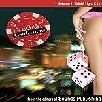 Vegas Confessions 1: Bright Light City | Editors of Sounds Publishing